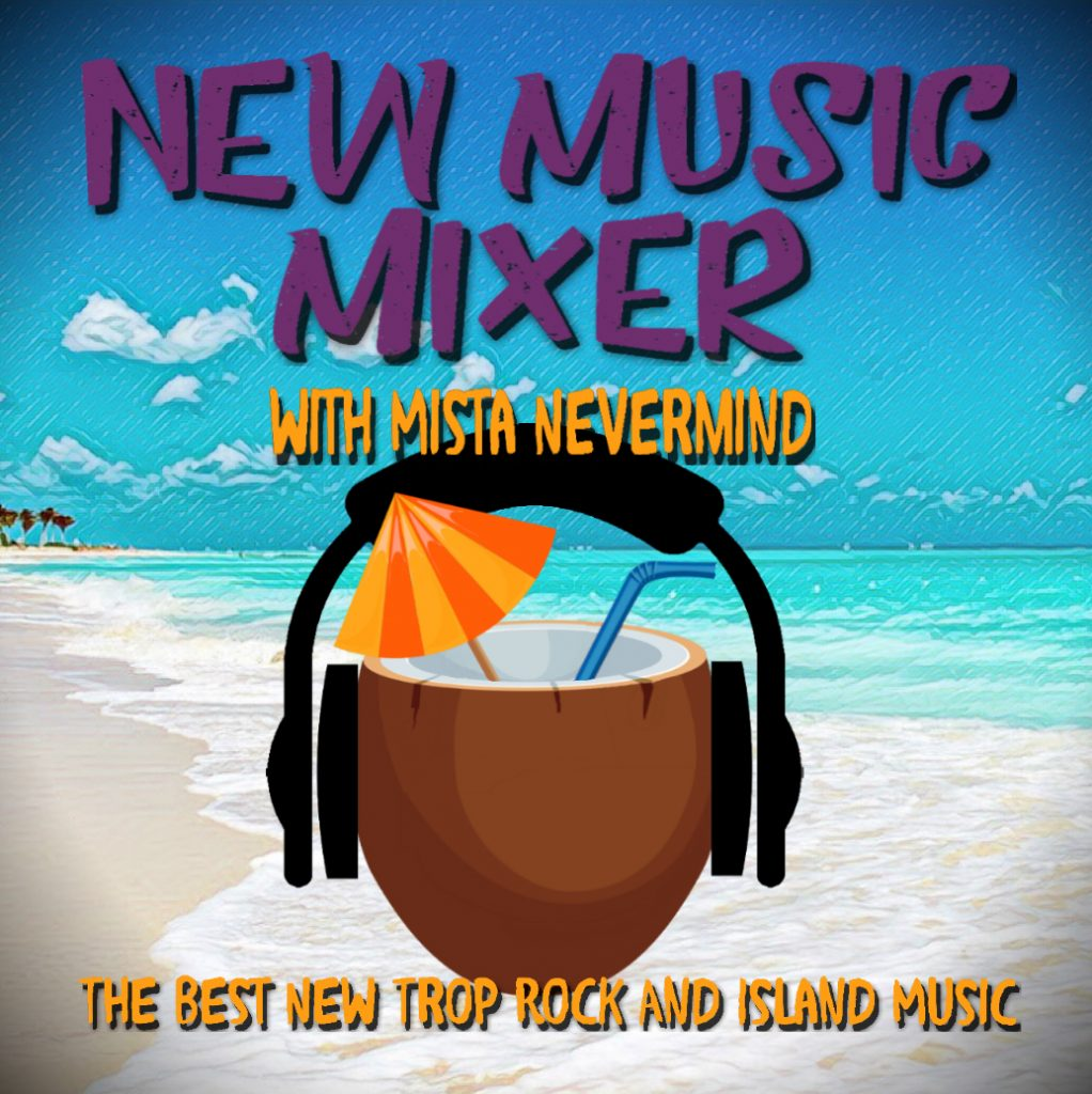 New Music Mixer-The best new Trop Rock and Island music.